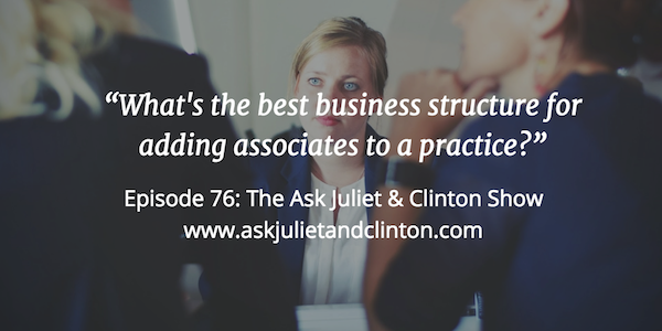 best business structure for adding associates to a practice