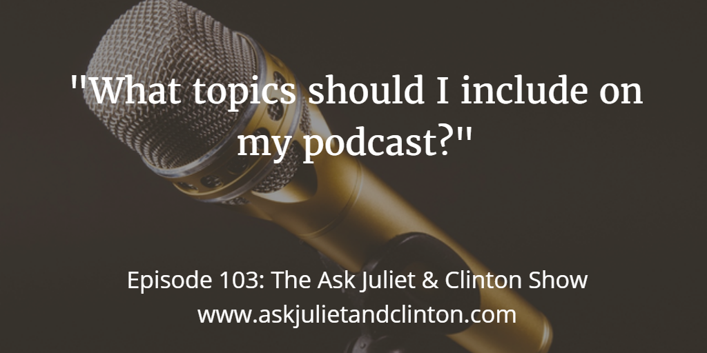 Topics should be included in your podcast