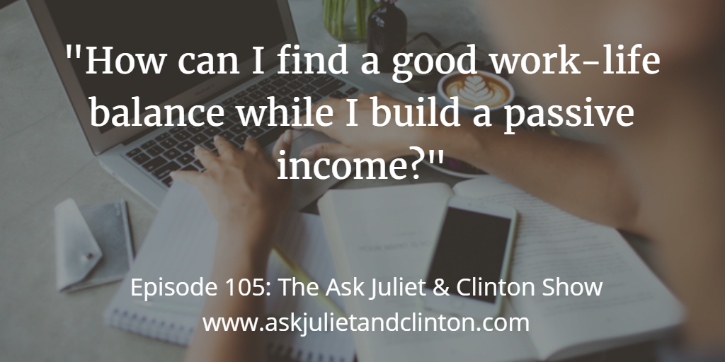 finding good work-life balance while building a passive income