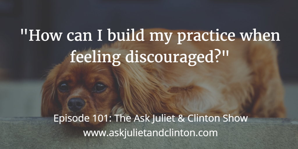 building your practice when feeling discouraged