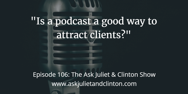 Attracting clients through podcast