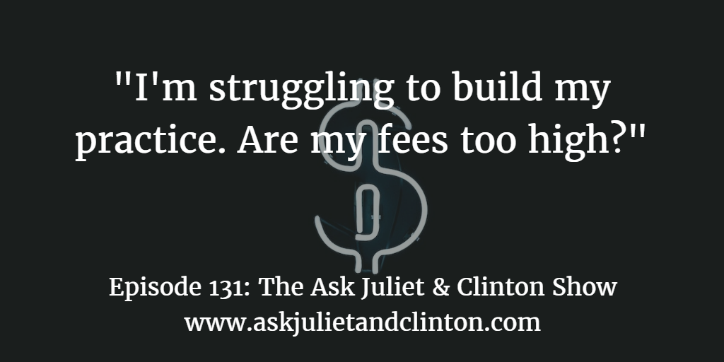 effect of high fees in building your practice