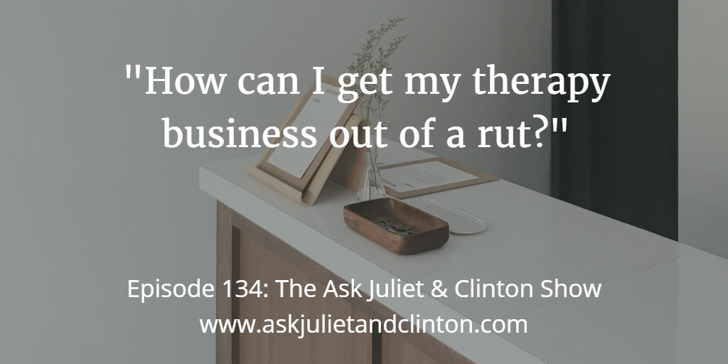 getting therapy business out of a rut